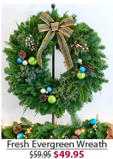 Fresh Evergreen Wreath NOW $49.95